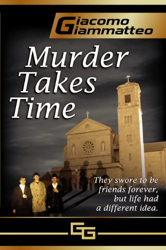 Giacomo Giammatteos MURDER TAKES TIME Is Featured In Todays FREE